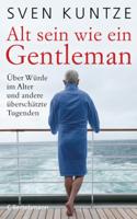 Sven Kuntze - Alt sein wie ein Gentleman artwork