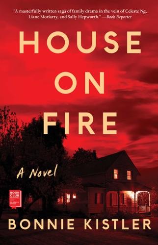 Bonnie Kistler - House on Fire