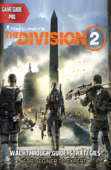 The Division 2 Game Guide: Strategies and Walkthrough