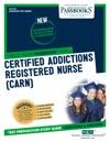 Certified Addictions Registered Nurse CARN
