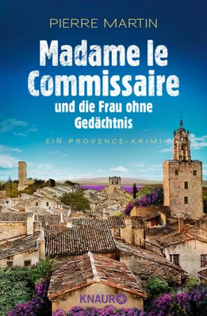 Madame le Commissaire und die Frau ohne Gedächtnis - Pierre Martin