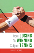 From: Losing To: Winning Subject: Tennis