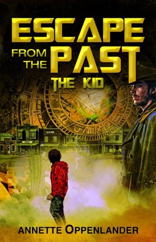 Annette Oppenlander - Escape From the Past: The Kid