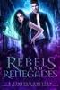 Rebels and Renegades