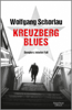 Wolfgang Schorlau - Kreuzberg Blues Grafik