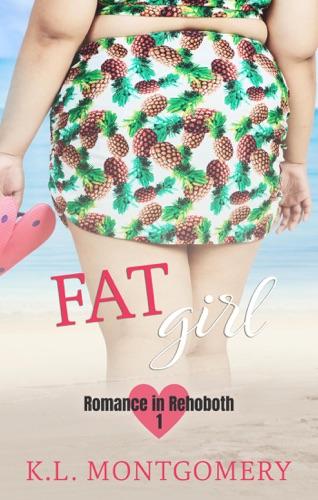 Fat Girl - K.L. Montgomery - K.L. Montgomery