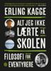 Erling Kagge - Alt jeg ikke lærte på skolen artwork