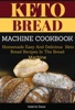 Keto Bread Machine Cookbook