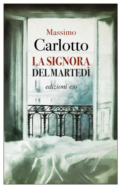 La signora del martedì by Massimo Carlotto