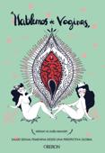 Hablemos de vaginas. Salud sexual femenina desde una perspectiva global Book Cover