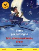 Il mio più bel sogno – Min allersmukkeste drøm (italiano – danese) Book Cover