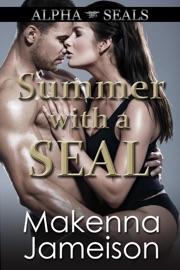 Summer with a SEAL - Makenna Jameison by  Makenna Jameison PDF Download