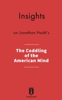 Insights on Jonathan Haidt's The Coddling of the American Mind