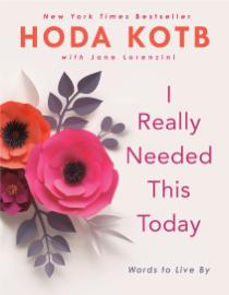 I Really Needed This Today - Hoda Kotb book summary