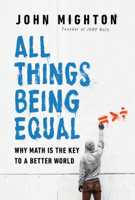 John Mighton - All Things Being Equal artwork