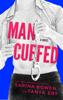 Man Cuffed - Sarina Bowen & Tanya Eby