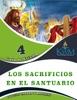LOS SACRIFICIOS EN EL SANTUARIO