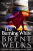 Brent Weeks - The Burning White portada