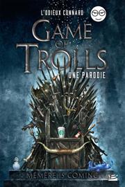 Game of Trolls - une parodie Un Odieux Connard