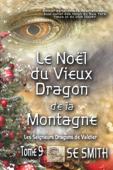 Le Noël du Vieux Dragon de la Montagne