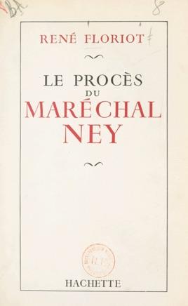 Le procès du maréchal Ney