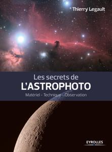 Les secrets de l'astrophoto by Thierry Legault