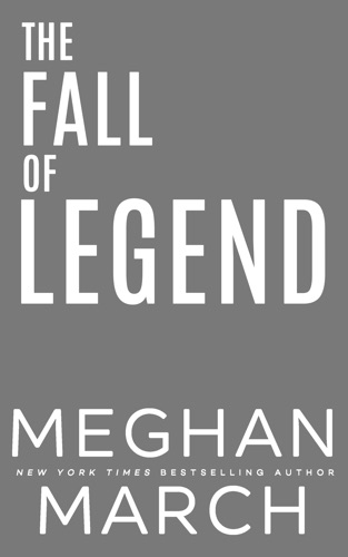 Meghan March - The Fall of Legend