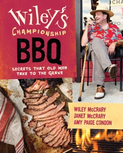 Wiley's Championship BBQ by Wiley McCrary, Janet McCrary & Amy Paige Condon Book Cover