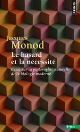 Le Hasard et la Nécessité. Essai sur la philosophie naturelle de la biologie moderne