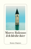 Marco Balzano - Ich bleibe hier Grafik