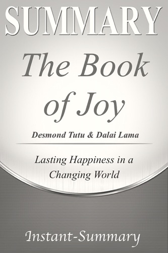 Instant-Summary - The Book of Joy