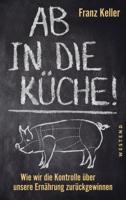 Franz Keller - Ab in die Küche! artwork
