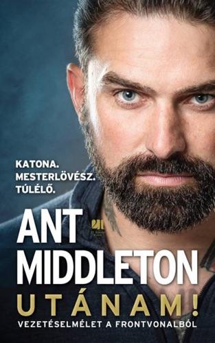 Ant Middleton - Utánam!