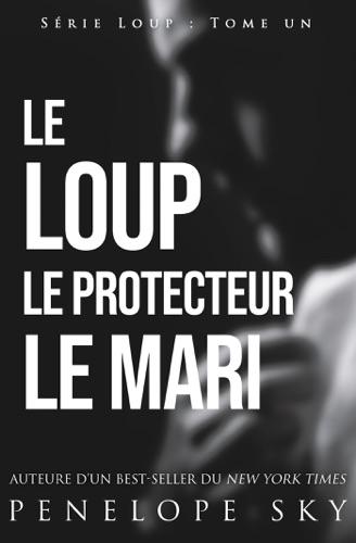 Penelope Sky - Le Loup Le Protecteur Le Mari