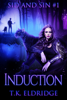 T.K. Eldridge - Induction (Sid & Sin #1)  artwork