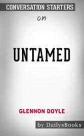 Untamed by Glennon Doyle: Conversation Starters