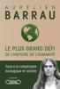 Le plus grand défi de l'histoire de l'humanité - Face à la catastrophe écologique et sociale - Aurélien Barrau