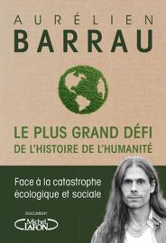 Le plus grand défi de l'histoire de l'humanité - Face à la catastrophe écologique et sociale Par Le plus grand défi de l'histoire de l'humanité - Face à la catastrophe écologique et sociale