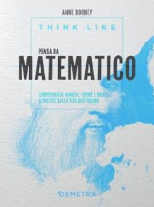 Think like. Pensa da matematico di Anne Rooney Copertina del libro