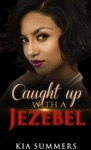 Caught Up With A Jezebel