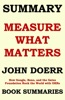 SUMMARY of Measure What Matters by John Doerr: How Google, Bono, and the Gates Foundation Rock the World with OKRs
