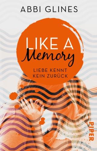 Abbi Glines - Like a Memory – Liebe kennt kein Zurück