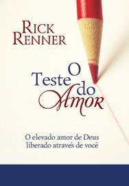 O Teste do Amor - Rick Renner by  Rick Renner PDF Download