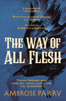 Ambrose Parry - The Way of All Flesh artwork