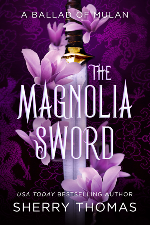 The Magnolia Sword - Sherry Thomas