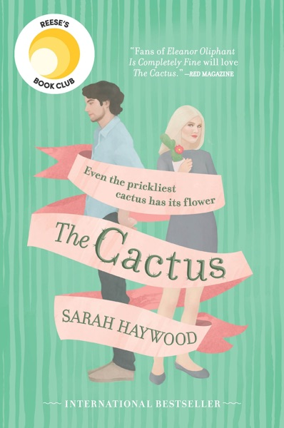 The Cactus - Sarah Haywood book cover