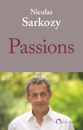 Passions - Nicolas Sarkozy