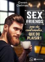 Sex Friends – Pas de contraintes, que du plaisir ! ebook Download