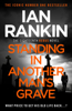 Ian Rankin - Standing in Another Man's Grave artwork