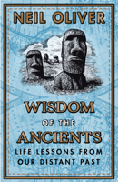 Neil Oliver - Wisdom of the Ancients artwork